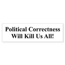 Political Correctness Bumper Bumper Sticker