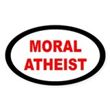 MORAL ATHEIST... Oval Decal