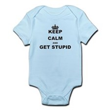 KEEP CALM AND GET STUPID Body Suit