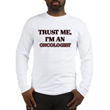 Trust Me, I'm an Oncologist Long Sleeve T-Shirt