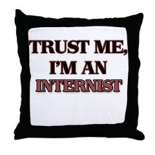 Trust Me, I'm an Internist Throw Pillow