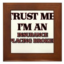 Trust Me, I'm an Insurance Placing Broker Framed T