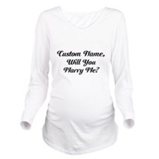 Marry Me Personalized Long Sleeve Maternity T-Shir