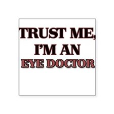 Trust Me, I'm an Eye Doctor Sticker