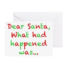 Dear Santa, What had Happened Was... Greeting Card