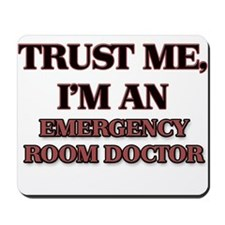 Trust Me, I'm an Emergency Room Doctor Mousepad