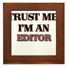 Trust Me, I'm an Editor Framed Tile