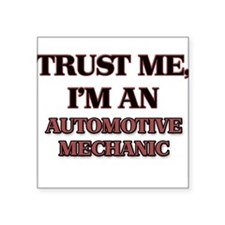Trust Me, I'm an Automotive Mechanic Sticker