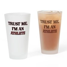 Trust Me, I'm an Athlete Drinking Glass