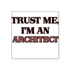 Trust Me, I'm an Architect Sticker