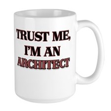 Trust Me, I'm an Architect Mugs