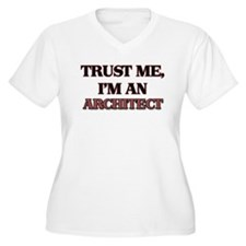 Trust Me, I'm an Architect Plus Size T-Shirt