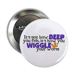 Wiggle your worm Button