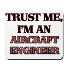Trust Me, I'm an Aircraft Engineer Mousepad