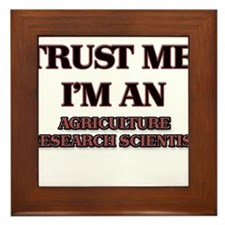 Trust Me, I'm an Agriculture Research Scientist Fr