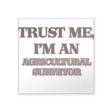Trust Me, I'm an Agricultural Surveyor Sticker