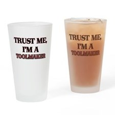 Trust Me, I'm a Toolmaker Drinking Glass