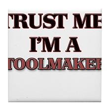 Trust Me, I'm a Toolmaker Tile Coaster