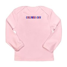 Celebrate the Day - Long Sleeve Infant T-Shirt