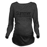 Summer... snowmobile Long Sleeve Maternity T-Shirt