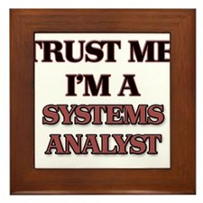 Trust Me, I'm a Systems Analyst Framed Tile