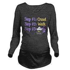 Step 1... Step 2... Long Sleeve Maternity T-Shirt