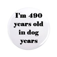 "70 dog years 3-3 3.5"" Button"