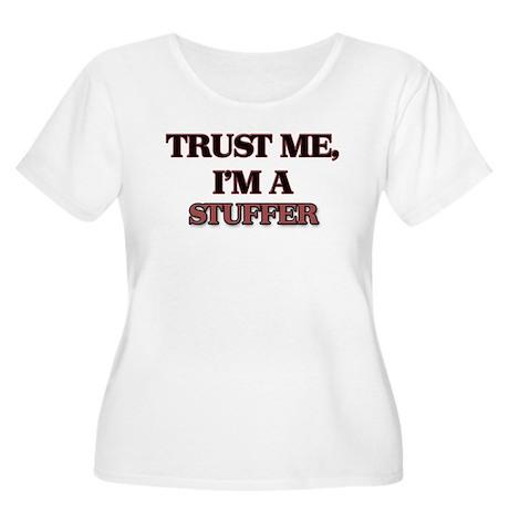 Trust Me, I'm a Stuffer Plus Size T-Shirt