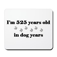 75 dog years 3-2 Mousepad