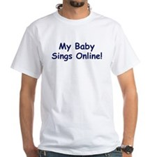 My Baby Sings Live Online! T-shirt