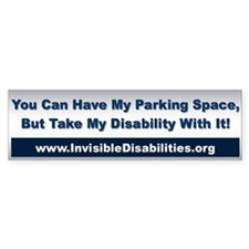 Take My Disability Bumper Sticker Bumper Sticker