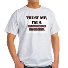 Trust Me, I'm a Recording Engineer T-Shirt
