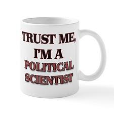 Trust Me, I'm a Political Scientist Mugs