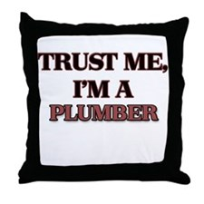 Trust Me, I'm a Plumber Throw Pillow