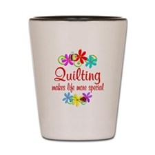Quilting is Special Shot Glass