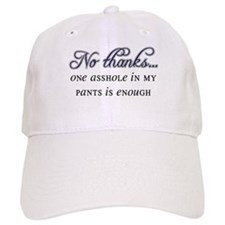 One Asshole Is Enough Baseball Cap