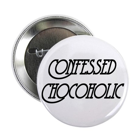 "Confessed Chocoholic 2.25"" Button (100 pack)"