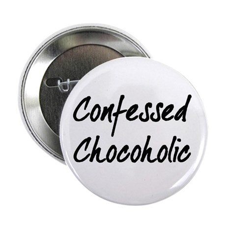 "Confessed Chocoholic 2.25"" Button (10 pack)"