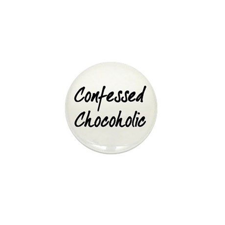 Confessed Chocoholic Mini Button
