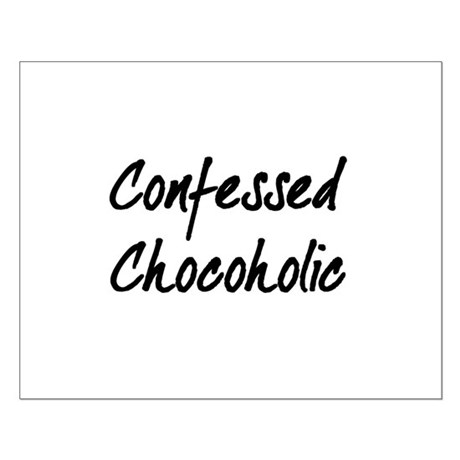 Confessed Chocoholic Small Poster
