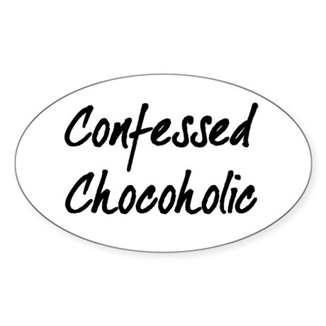 Confessed Chocoholic Oval Sticker