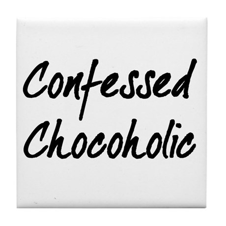 Confessed Chocoholic Tile Coaster