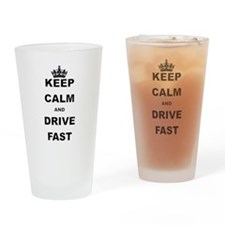 KEEP CALM AND DRIVE FAST Drinking Glass