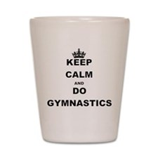 KEEP CALM AND DO GYMNASTICS Shot Glass