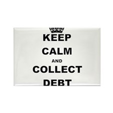 KEEP CALM AND COLLECT DEBT Magnets