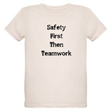 Safety First Then Teamwork T-Shirt