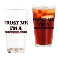Trust Me, I'm a Meteorologist Drinking Glass