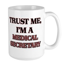 Trust Me, I'm a Medical Secretary Mugs
