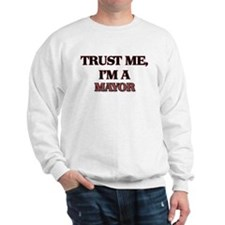 Trust Me, I'm a Mayor Sweatshirt