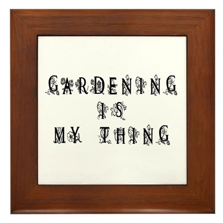 Gardening is My Thing Framed Tile